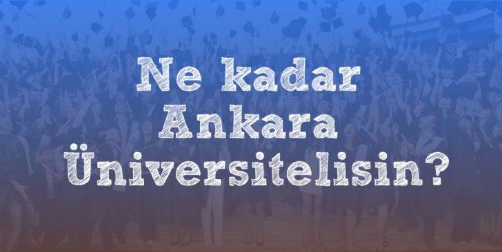 Ne Kadar Ankara Üniversitelisiniz?